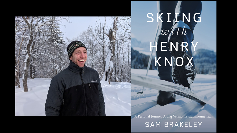 winter scene author photo of Sam Brakeley paired with cover of his book Skiing with Henry Knox